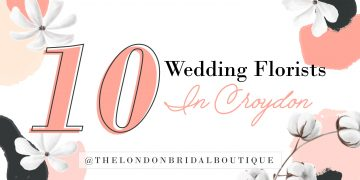 10 croydon florists- wedding florists in south london - wedding day - engaged couple - the london bridal boutique